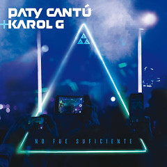 No Fue Suficiente (En Vivo) (Single) - Paty Cantú, Karol G