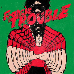 Francis Trouble - Albert Hammond Jr