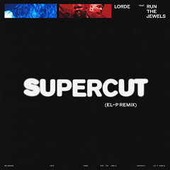 Supercut (El-P Remix) - Lorde