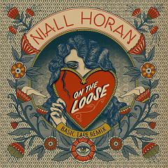 On The Loose (Basic Tape Remix) - Niall Horan