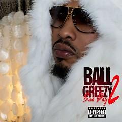 Bae Day 2 - Ball Greezy