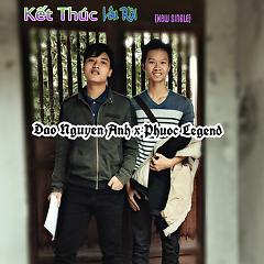 Kết Thúc Lâu Rồi (Cover) (Single) - Phước Legend, Đào Nguyễn Ánh