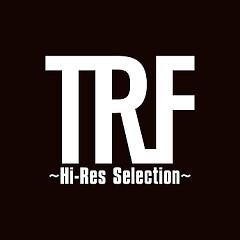 TRF ~Hi-Res Selection~ - TRF