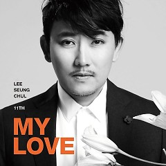 My Love (Vol.11) - Lee Seung Chul