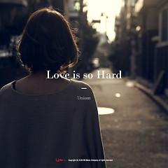 Love Is So Hard (Single)