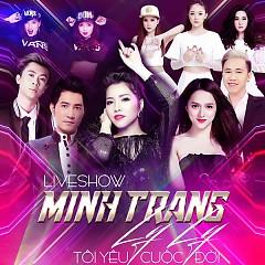 Tôi Yêu Cuộc Đời (Live Show) - Minh Trang LyLy