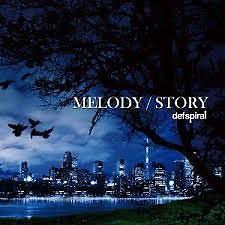 MELODY / STORY - Defspiral