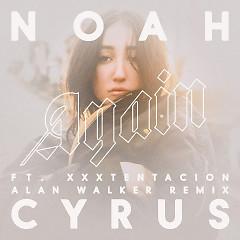 Again (Alan Walker Remix) - Noah Cyrus