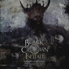 Selves We Cannot Forgive - Black Crown Initiate