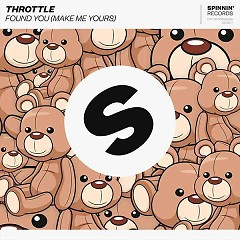 Found You (Make Me Yours) (Single) - Throttle