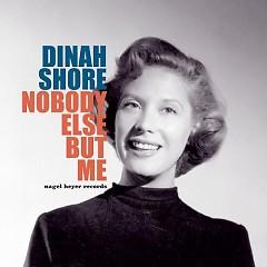 Nobody Else But Me - Dinah Shore