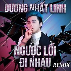 Ngược Lối Đi Nhau (Remix)