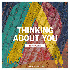 Thinking About You (Festival Mix) - Axwell,Ingrosso