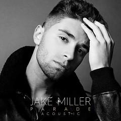 Parade (Acoustic Version) (Single) - Jake Miller