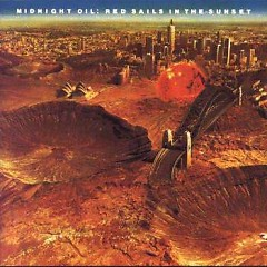 Red Sails In The Sunset - Midnight Oil