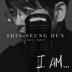 I Am…(CD1) - Shin Seung Hoon