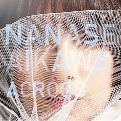 ACROSS - Aikawa Nanase