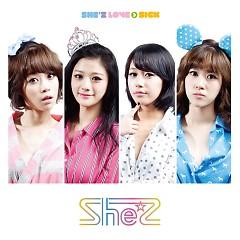 She' LOVE > SICK - She'z