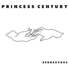 Rendezvous - EP - Princess Century