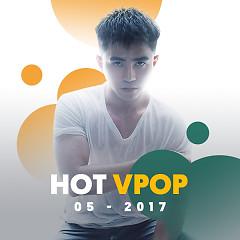 Nhạc Hot Việt Tháng 05/2017