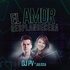 El Amor Resplandecerá (Single)