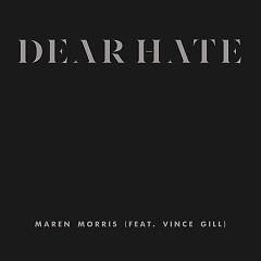 Dear Hate (Single) - Maren Morris