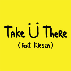 Take Ü There (Single) - Jack Ü,Kiesza