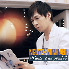 Wanbi Lives Forever - Nguyễn Minh Anh