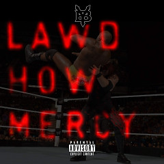Lawd How Mercy (Single)