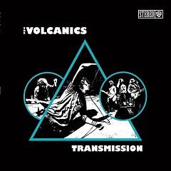 Transmission - The Volcanics