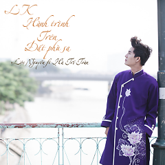 Liên Khúc Hành Trình Trên Đất Phù Sa (Single) - Lộc Nguyễn, Hà Trí Toàn