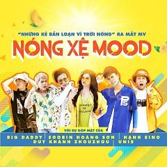 Nóng Xệ Mood (Single) - BigDaddy, Soobin Hoàng Sơn, Hạnh Sino