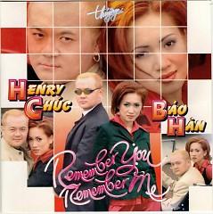 Remember You, Remember Me - Bảo Hân, Henry Chúc