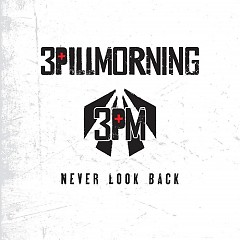 Never Look Back - 3 Pill Morning
