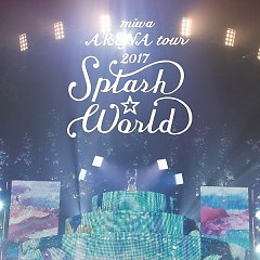 miwa ARENA tour 2017 SPLASH WORLD - miwa