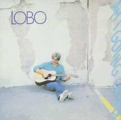 Am I Going Crazy? (CD reissue) - Lobo