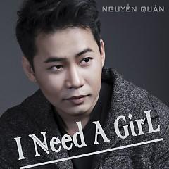 I Need A Girl (Single) - Nguyễn Quân