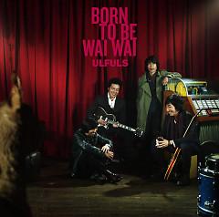 Born To Be Waiwai