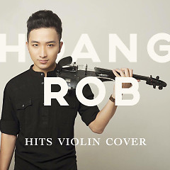 Hits Violin Cover (Vol 1) - Hoàng Rob