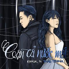 Cạn Cả Nước Mắt (Single) - Karik,Thái Trinh