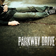 Killing With A Smile - Parkway Drive
