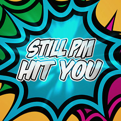 Hit You - Still PM