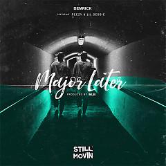 Major Later (Single) - Demrick, Reezy, Lil Debbie