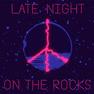 Late Night On The Rocks
