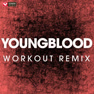 Youngblood (Extended Workout Remix)