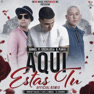 Aquí Estas Tu (Official Remix)