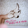 Girl Is A Gun