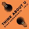 Think About U