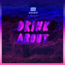 Drink About (Clean Version)