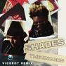 Shades (Viceroy Remix)